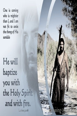Luke 3:16 He will Baptise With The Holy Spirit And Fire (gray)