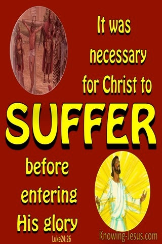 Luke 24:26 Christ Had To Suffer Before Entering His Glory (yellow)