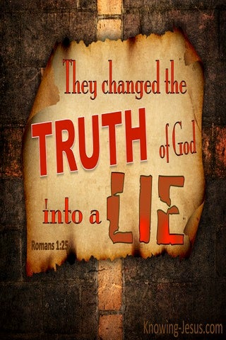 Romans 1:25 Who Changed Truth For A Lie (red)