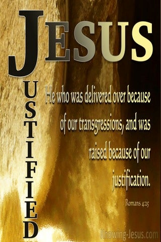 Romans 4:25 Delivered For Our Transgressions Raise For Our Justification (brown)