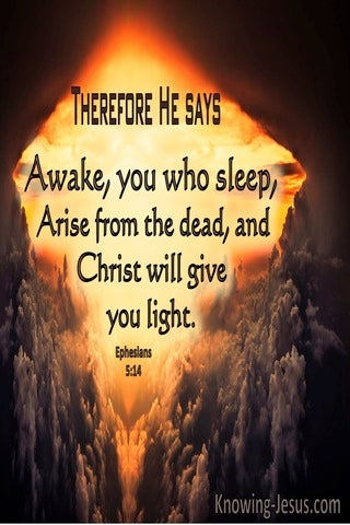Ephesians 5:14 Awake You Who Sleep Arise From The Dead ANd Christ Will Give You Light (yellow)