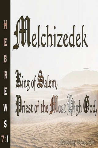 Hebrews 7:1 Melchizedek King Of Salem And Priest Of The Most Hight God (white)