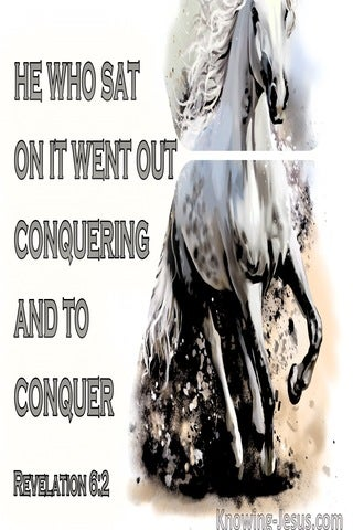 Revelation 6:2 He Went Our Conquering And To Conquer (sage)