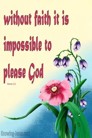 Hebrews 11:6 WIthour Faith It Is Impossible To Please God (pink)