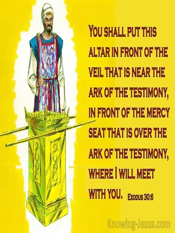 Exodus 30:6 Put The Alter In Front Of The Veil (yellow)
