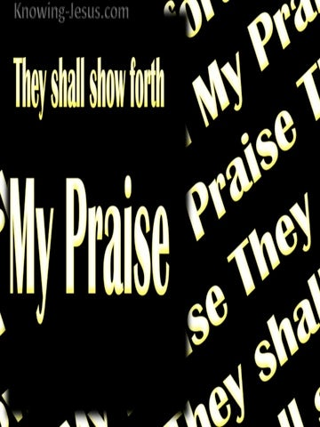 Isaiah 43:21 They Shall Show Forth My Praise (black)
