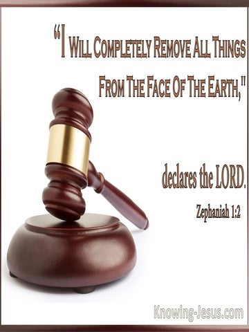 Zephaniah 1:2 God Will Remove All Things From The Earth (white)