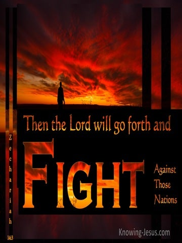 Zechariah 14:3 Then The Lord Will Go Forth And Fight (black)