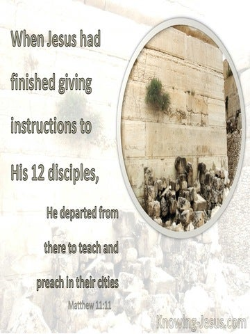 Matthew 11:1 He Departed Thence To Teach And To Preach In Their Cities (white)