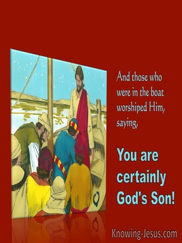 Matthew 14:33 Those Who Were In The Boat Worshiped Him (red)