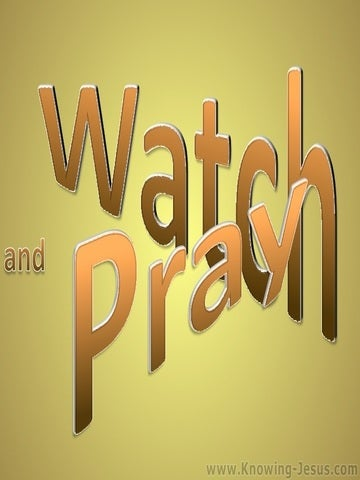 Mark 13:33 Watch And Pray (brown)