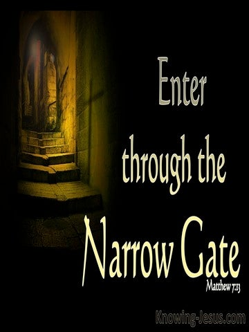 Matthew 7:13 Wide Is The Gate To Destruction (black)