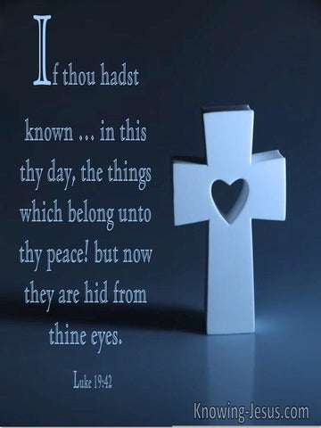 Luke 19:42 If Thou Had Only Known The Things Which Belong Unto Thy Peace (utmost)04:03