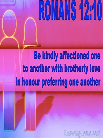 Romans 12:10 Be Kindly Affectioned  To One Another (blue)