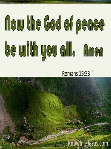 Romans 15:33 May The God Of Peace Be With You
