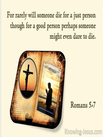 Romans 5:7 Love of Man Who Will Hardly Die For A Righteous Man (cream)