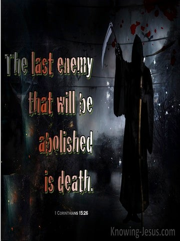1 Corinthians 15:26 The Last Enemy To Be Destroyed Is Death (black)