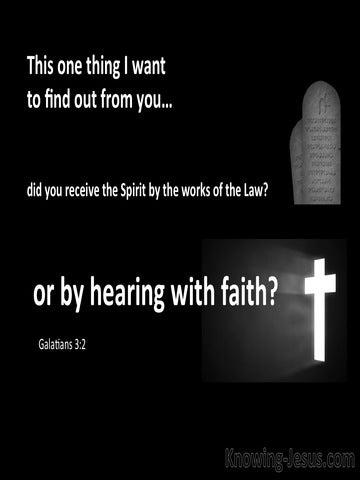 Galatians 3:2 Works Of The Law Or Hearing By Faith (black)