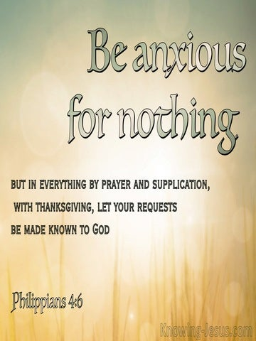 Philippians 4:6 Be Anxious For Nother But In Everthing By Prayer And Supplication With Thanksgiving (yellow)