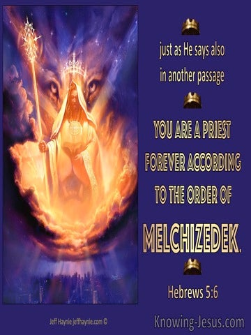 Hebrews 5:6  You Are A Priest Forever After Melchizedek (purple)