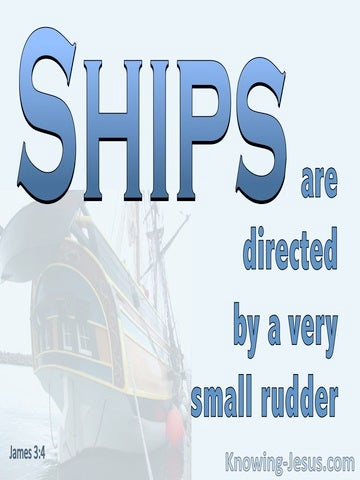 James 3:4 Ships Are Directed By A Small Rudder (blue)