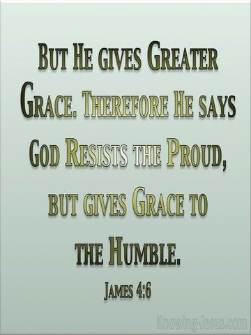 James 4:6 God Resists The Proud But Gives Grace To The Humble (green)