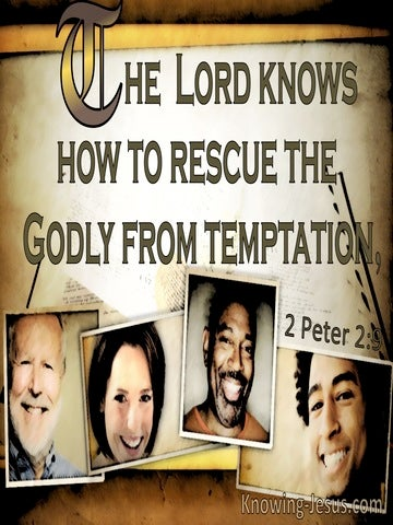 2 Peter 2:9 The Lord Knows How To Rescue The Godly From Temptation (brown)