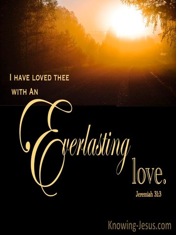 Jeremiah 31:3He Knows He Loves He Cares (devotional)01:28 (gold)