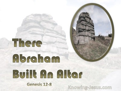 Genesis 12:8 There He Builded An Altar (white)