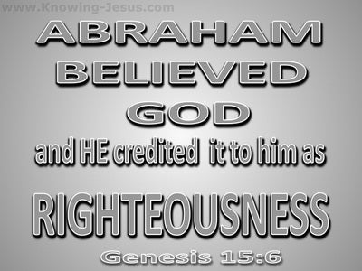 Genesis 15:6 Abraham Believed God (gray)