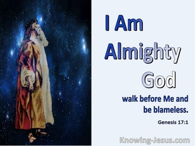Genesis 17:1 God Said I Am Almighty God Walk Before Me And Be Blameless (blue)