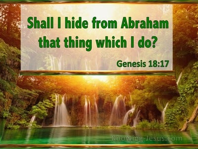 Genesis 18:17 Shall I Hide From Abraham That Which I Do (green)
