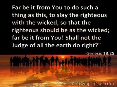 Genesis 18:25 Far Be It From You To Slay The Righteous With The Wicked (black)