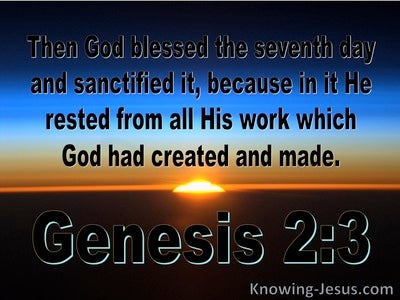 Genesis 2:3  God Bessed The Seventh Day And Sanctified It (blue)