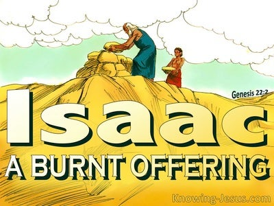 Genesis 22:2 Isaac Offered As A Burnt Offering (white)
