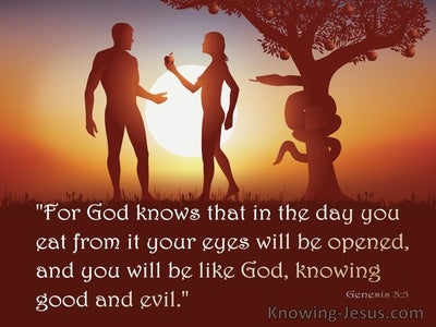 Genesis 3:5 You Will Be Like God Knowing Good And Evil (brown)