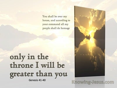Genesis 41:40 Only In The Throne I Will Be Greater Than You (white)