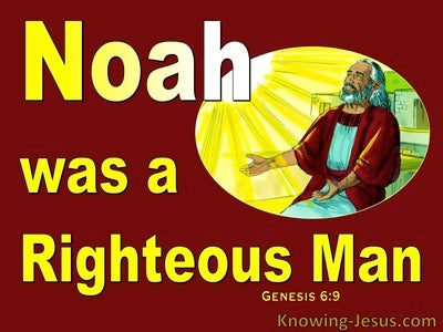 noah the righteous man The bible describes noah as tzadik (righteous) and tamim (pure, innocent, complete and faultless), and he stands in contrast to the time in which he lived.