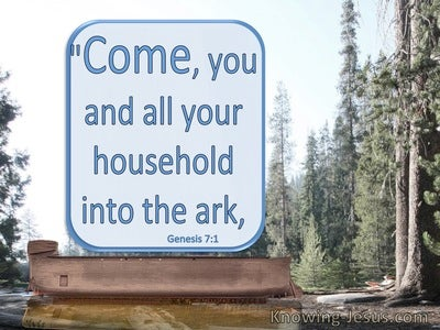 Genesis 7:1 Come Into The Ark Noah : You And Your Family (blue)
