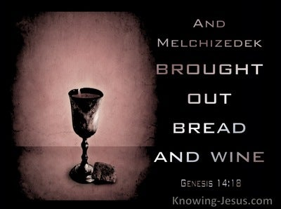 Genesis 14:18 Melchizedek  Brought Out Bread And Wine (pink)