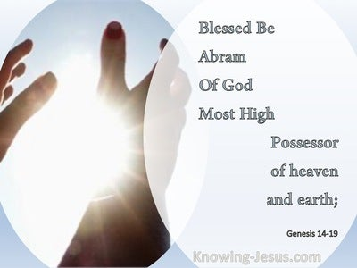 Genesis 14:19 Blessed Be Abram Of God Most High (blue)