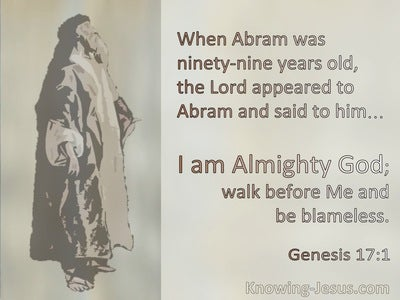 Genesis 17:1 When Abram Was 99 God Said I Am Almighty God Walk Before Me And Be Blameless (sage)