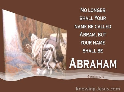 Genesis 17:5 No Longer Shall Your Name Be Called Abram (brown)