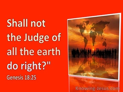 Genesis 18:25 Shall Not The Judge Of All The Earth Do Right (red)