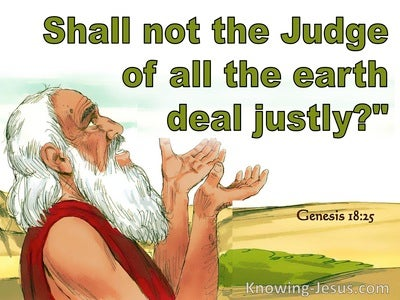 Genesis 18:25 Shall Not The Judge Of The Earth Deal Justly (green)