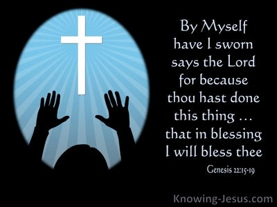 Genesis 22:16 In Blessing I Will Bless Thee (utmost)11:17