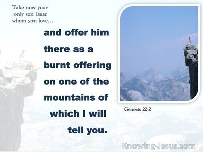 Genesis 22:2 Take Now Thy Son .And Offer Him There For A Burnt:offering (white)