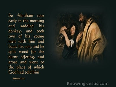 Genesis 22:3 Early The Next Morning Abraham Obeyed (brown)