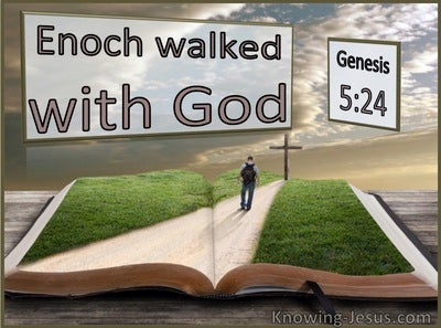 Genesis 5:24 Enoch Walked With God (utmost)10:12