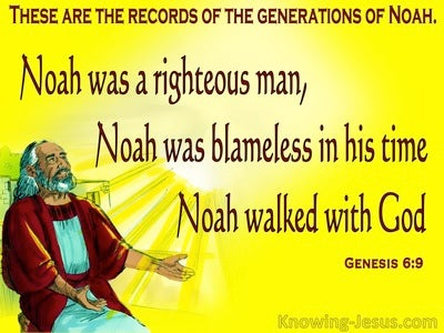Genesis 6:9 Noah Was A Righteous Man (yellow)